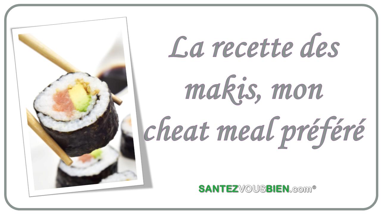 La recette des makis, mon cheat meal préféré - Santez vous